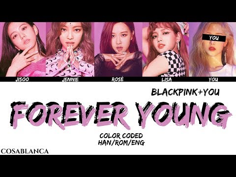 Download Lagu  BLACKPINK FOREVER YOUNG {5 Members ver.} + YOU as member Color Coded HAN|ROM|ENG Mp3 Free