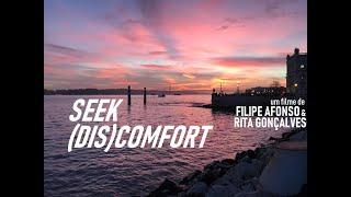 SEEK (DIS)COMFORT