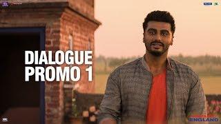 Namaste England   Dialogue Promo 1   Arjun Kapoor, Parineeti Chopra   Vipul Amrutlal Shah   Oct 18