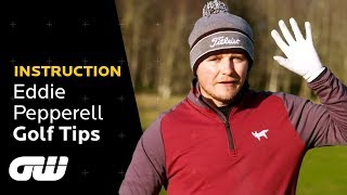Eddie Pepperell's ULTIMATE Golf Tips | Lesson From the British Masters Champion 2018 | Golfing World