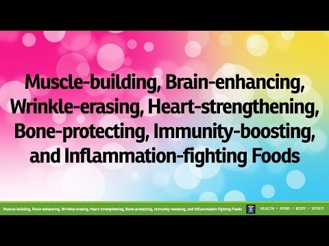 Muscle-building, Brain-enhancing, Wrinkle-erasing, Heart-strengthening, Bone-protecting, Immunity...