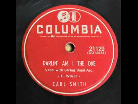 Carl Smith - Darling Am I The One