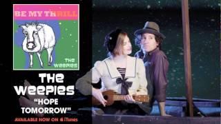 Watch Weepies Hope Tomorrow video