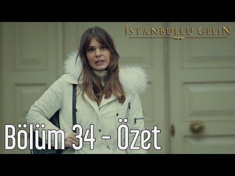 İstanbullu Gelin 34. Bölüm - Özet