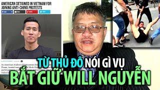 TỪ THỦ ĐÔ: Bình luận vụ công dân Mỹ gốc Việt Will Nguyễn bị bắt