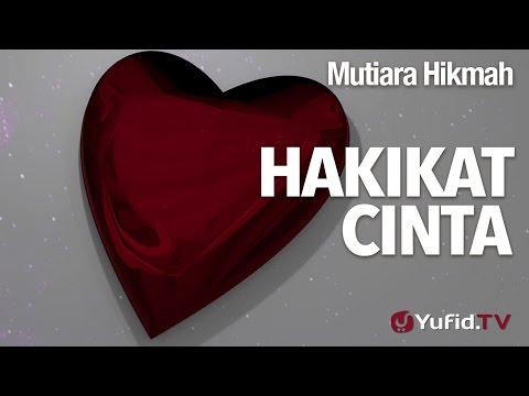 Mutiara Hikmah: Hakikat Cinta - Ustadz DR Syafiq Riza Basalamah, MA.