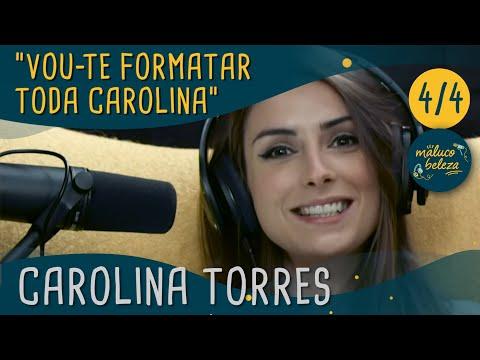 "Maluco Beleza - ""Vou-te formatar toda Carolina "" -  Carolina Torres (pt 4)"