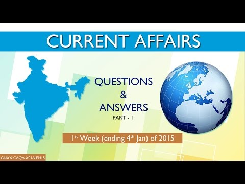 Current Affairs Q&A Part I 1st Week ( Ending 4th January ) of 2015
