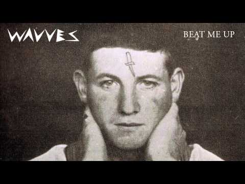 Wavves - Beat Me Up