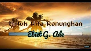 [Midi Karaoke] ♬ Ebiet G. Ade - Untuk Kita Renungkan  ♬ +Lirik Lagu [High Quality Sound]
