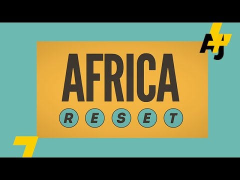 Africa Is More Than Boko Haram Or Ebola: Africa Reset