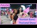 Nonton Banci Thailand Show di Pattaya - PVLOG 13 part1