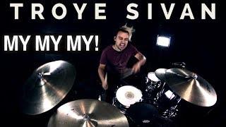 Download Lagu Troye Sivan - My My My! (Drum Remix) Gratis STAFABAND