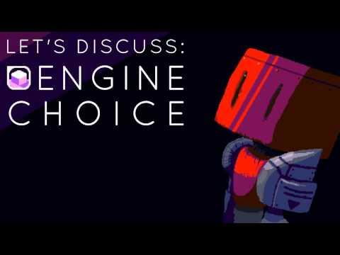 Let's Discuss: Choosing Game Engines