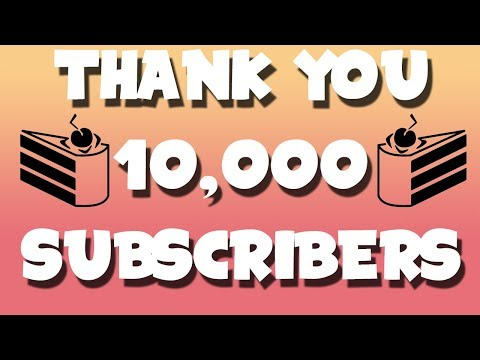 10,000 Subscribers! || Goals for 2018