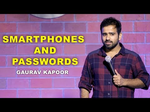 SMARTPHONES and PASSWORDS  Stand Up Comedy by Gaurav Kapoor