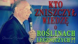 KTO ZNISZCZYŁ WIEDZĘ O ROŚLINACH LECZNICZYCH ?! - Stanisław Milewski © VTV