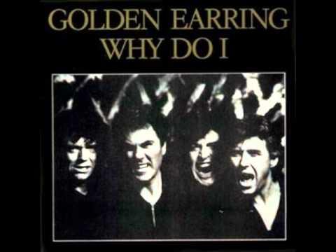 Golden Earring - Why do i