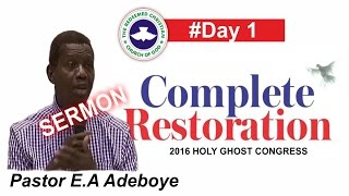 Pastor E.A Adeboye Sermon @ RCCG 2016 HOLY GHOST CONGRESS 2016 #Day 1