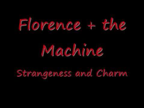 Florence + The Machine - Strangeness and Charm (Lyrics ...
