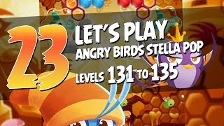 Let's Play Angry Birds Stella Pop - Part 23 - Levels 131 to 135 - Bees and Honey