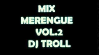 MIX DE MERENGUE VOL.2 (PROD.DJ TROLL)