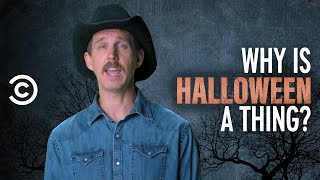Where the Hell Did Halloween Come From? - A Cowboy Explains
