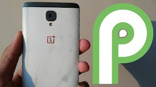 OnePlus 3/3T Running On Android Pie 9.0 [Pixel Experience]