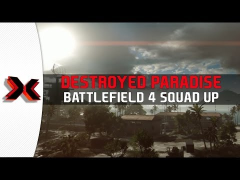 Destroyed Paradise - Battlefield 4 Squad Up
