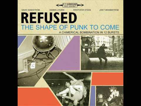 8. Refused - The Shape of Punk to Come