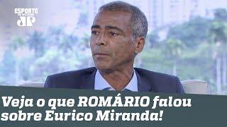 Veja o que ROMÁRIO falou após a morte de Eurico Miranda!