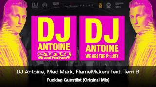 DJ Antoine, Mad Mark, FlameMakers feat. Terri B - Fucking Guestlist (Original Mix)