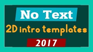 Top 10 Free 2D Intro Templates 2017 No Text Download