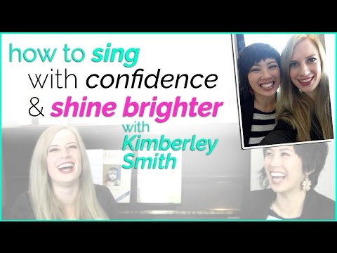 How To Sing With Confidence & Shine Brighter With Kimberley Smith