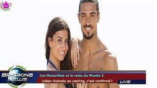 LES MARSEILLAIS VS LE RESTE DU MONDE 3   JULIEN GUIRADO AU CASTING, C'EST CONFIRMÉ !