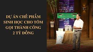Shark Tank Việt Nam tập 16 - Dự án chế phẩm sinh học cho tôm gọi thành công 2 tỷ