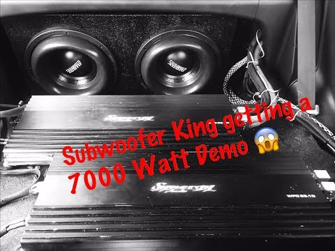 Subwoofer King Getting a 7000 watt demo!!!