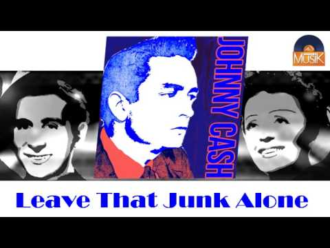 Johnny Cash - Leave That Junk Alone