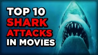 Top 10 Shark Attacks in Movies
