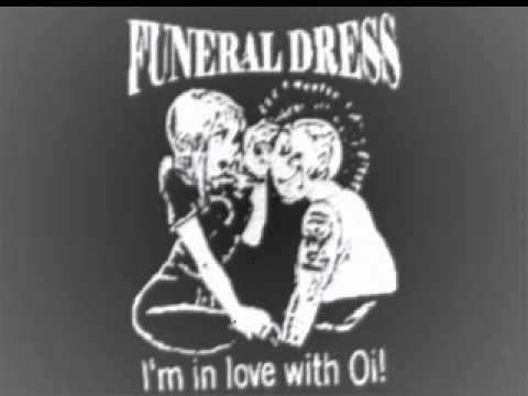 Funeral Dress - Im In Love With Oi