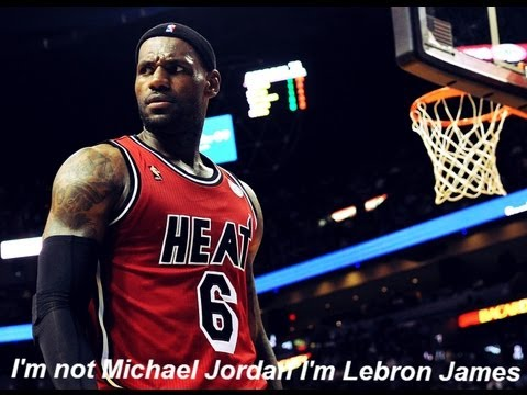 Lebron James - I'm not Michael Jordan I'm Lebron James