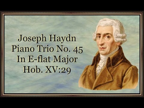 Haydn : Piano Trio No. 45 in E-flat major Hob XV:29
