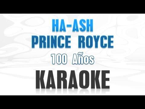 Ha ash, Prince Royce - 100 años (Karaoke)