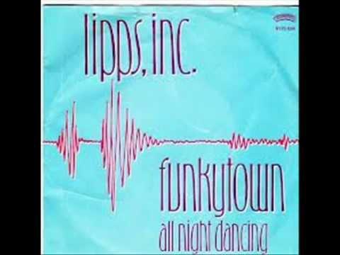 LIPPS INC - FUNKYTOWN - ALL NIGHT DANCING