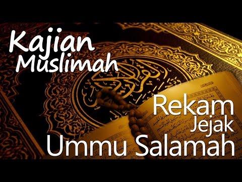 Kajian Muslimah : Kisah Ummu Salamah - Ustadz Ahmad MZ