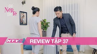 GẠO NẾP GẠO TẺ - Tập 37 | Hương xếp hành lý để chồng theo nhân tình  - (REVIEW)