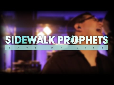 Sidewalk Prophets - Save My Life