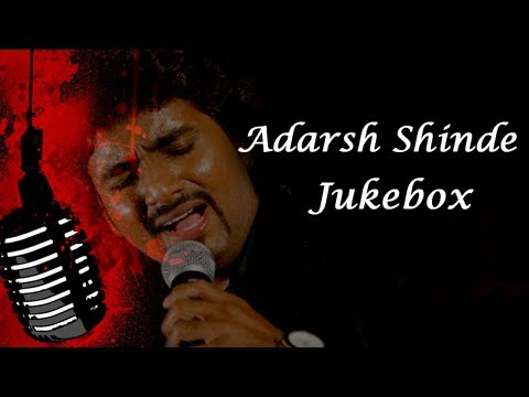 Adarsh Shinde Marathi Songs - Jukebox - Latest Songs Collection - Back To Back video