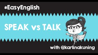 #EasyEnglish @karlinakuning: Beda SPEAK & TALK