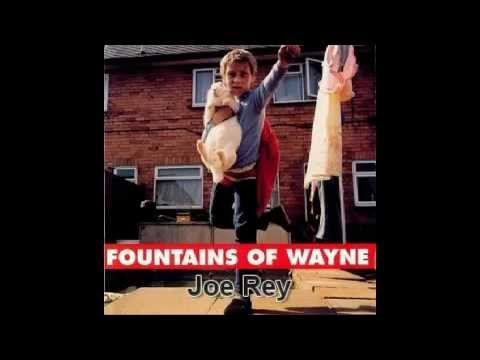 Fountains Of Wayne - Joe Rey